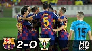 Barcelona vs Leganes 2-0 - Goals & Highlights | Барселона vs Леганес 2-0 Обзор Матча