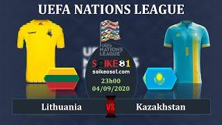 Soi kèo Lithuania vs Kazakhstan – 23h00 ngày 4/9/2020 – UEFA Nations League 2020/21