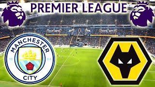 Manchester City vs Wolverhampton / EPL 29 Matchday