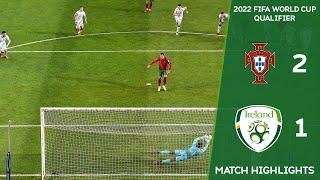 HIGHLIGHTS | Portugal 2-1 Ireland - 2022 FIFA World Cup Qualifier